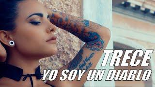 TRECE Ft. VARIOUS ARTIST - SOY UN DIABLO - (OFFICIAL VIDEO) TRAP 2018
