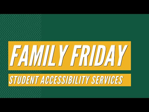 Family Friday: Student Accessibility Services