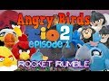 Angry Birds Rio 2 Episode 1 Quot Rocket Rumble Quot mp3
