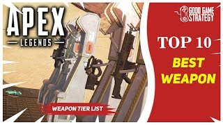 Apex Legends Top 10 Best Weapons to Use | Weapon Tier List