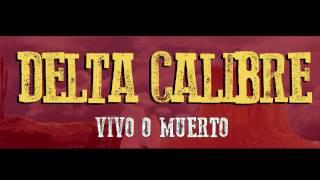 Delta Calibre - Vivo o Muerto (Letra/Lyrics)