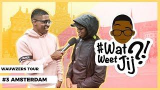 #WATWEETJIJ?! | #3 AMSTERDAM (WAUWZERS TOUR!)