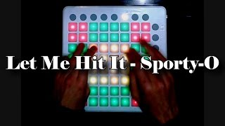 Let Me Hit It - Sporty-O [Launchpad Cover] [PROJECT FILE]