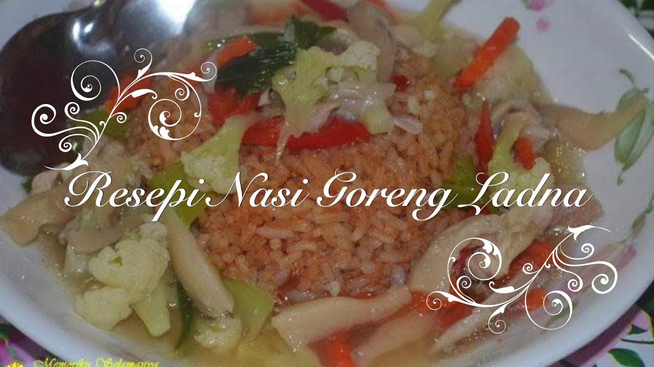 Resepi Nasi Goreng Ladna Mudah dan Sedap - YouTube