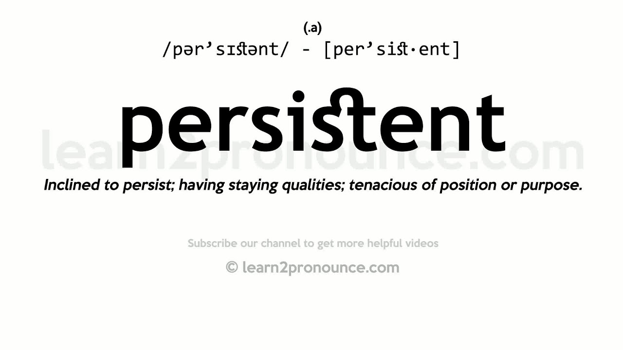 How to pronounce Persistent  English pronunciation