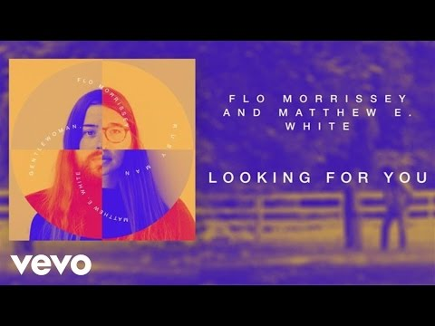 Flo Morrissey and Matthew E. White - Looking For You (Official Audio)