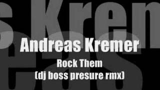 Andreas Kremer - Rock Them (DJ Boss Pressure Mix)