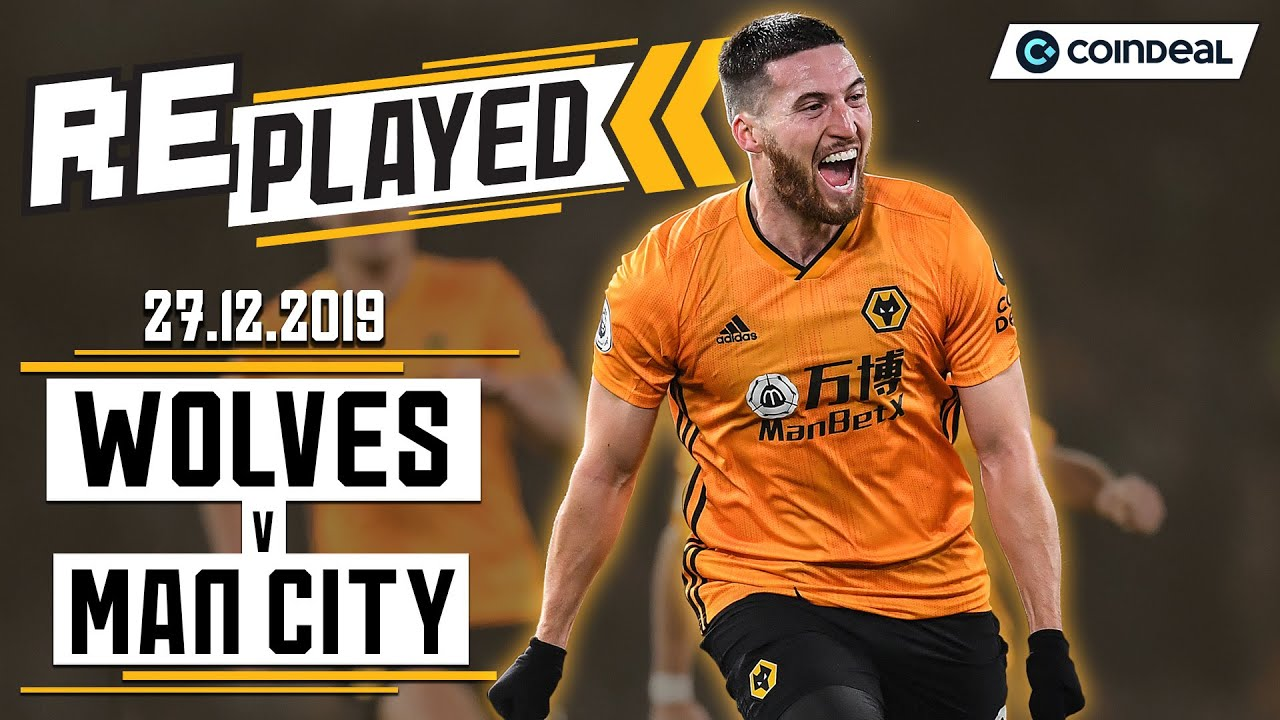 Download Full match replay!   Wolves 3-2 Man City   December 27th 2019