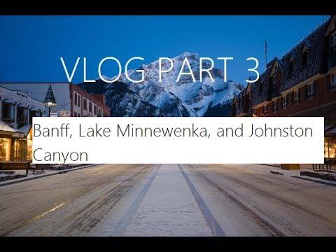 Family Trip Vlog Part 3/4 - Banff, Lake Minnewenka, Johnston Canyon + I dropped my camera 😵