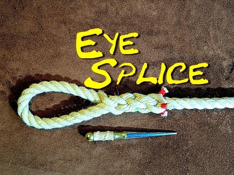 Eye Splice a Rope - How to Eye Splice a 3 Strand Rope - Easy to Follow Splicing (Revisited)