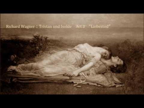 "Tristan und Isolde Act 3 ""Liebestod"" : Richard Wagner(ワーグナー : 楽劇《トリスタンとイゾルデ》第3幕 「イゾルデの愛の死」)"