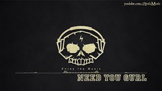Need You Gurl by Push N' Glide - [Beats Music]