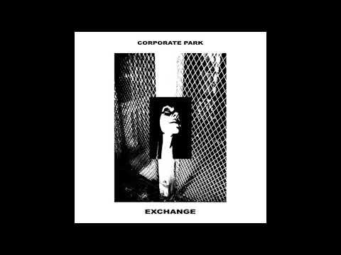 Corporate Park   Exchange LP (Full Album) (Virtues 2020)