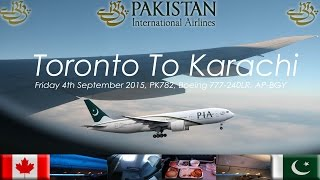 ✈FLIGHT REPORT✈ PIA Pakistan International Airlines, Toronto To Karachi, Boeing 777 240LR, PK782