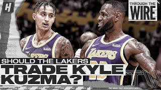 Should The Lakers Trade Kyle Kuzma? | Through The Wire Podcast