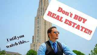 DON'T Buy Real Estate Yet!