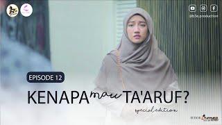 Kenapa Mau Ta'aruf Special Edition KMTSE   Episode 12   Web Series