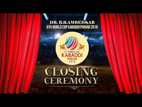 Dr. B. R. Ambedkar 6th World Cup Kabaddi Punjab 2016 | Live | Closing Ceremony