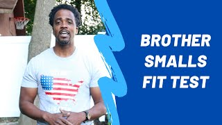 Brother Smalls Fit Test