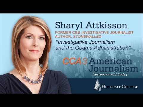 """Investigative Journalism and the Obama Administration"" - Sharyl Attkisson"