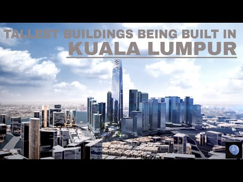 Tallest Buildings Being Constructed in Kuala Lumpur