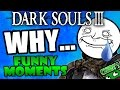 Dark Souls 3 Funny Moments Ep.6 HILARIOUS NOOB FAILS!