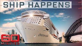 Magnificent mega-ships   60 Minutes Australia