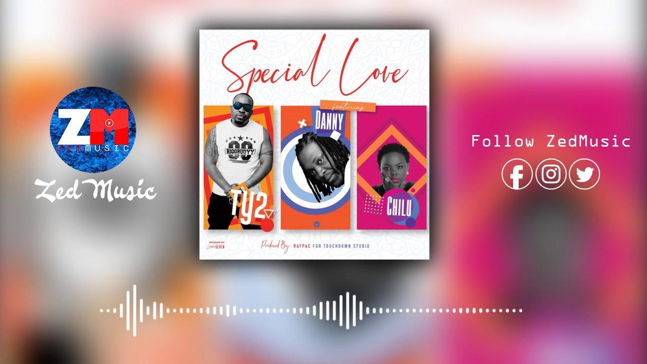 Download Ty2 x Danny Kaya x Chilu - Special love [Audio] | ZEDMUSIC DotIN | Zambian Music 2019