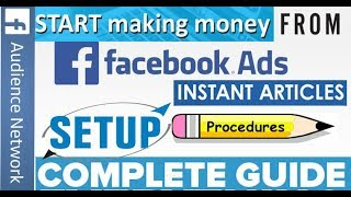How to Setup Facebook Ads ! Instant Articles ! Audience Network ! on Fb Pages & Wordpress Websit