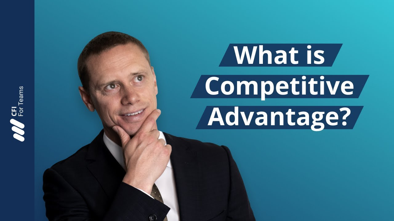 Competitive Advantage - Learn How a Competitive Advantage Works