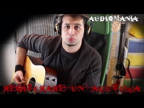Consigli su come registrare una chitarra acustica - Audiomania #18