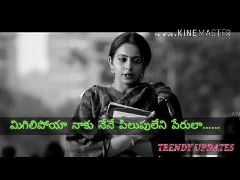 Migilipoya Naku Nene Song-best Whatsup Status Telugu For Love Failures