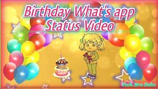 🎉🎂 Birthday What's app Status Video 🎂🎉    Tech Bro Deba   