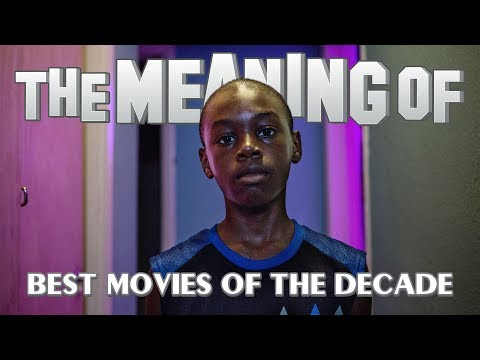 """The Meaning Of"" Top 10 Movies Of The Decade - Ep110"