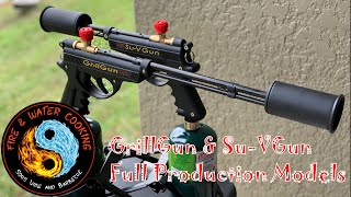 GrillGun and SuVGun Full Production Models 1st Look and Demo