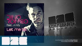 Dino Romeo feat. Andy - Let Me Be - Radio Mix (Official Audio)