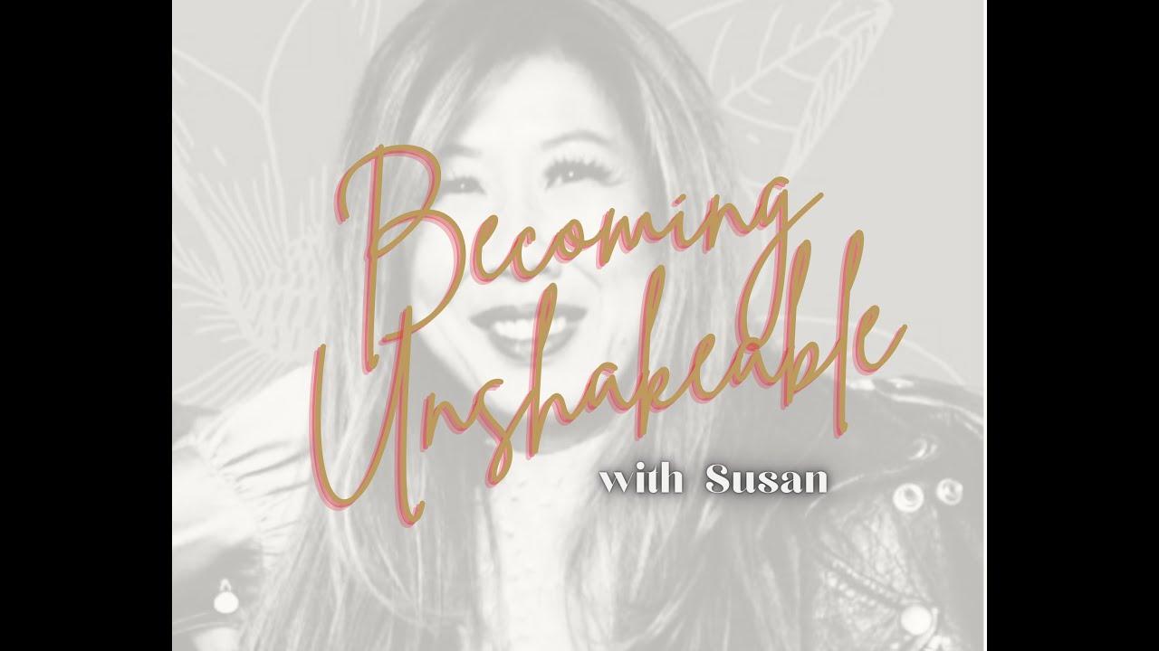 The Unshakeable Woman - Susan Hum