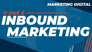 O que é Inbound Marketing? Descubra