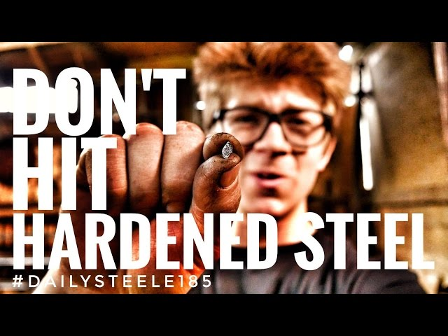 WHY YOU DONT HIT HARDENED STEEL!!!!!