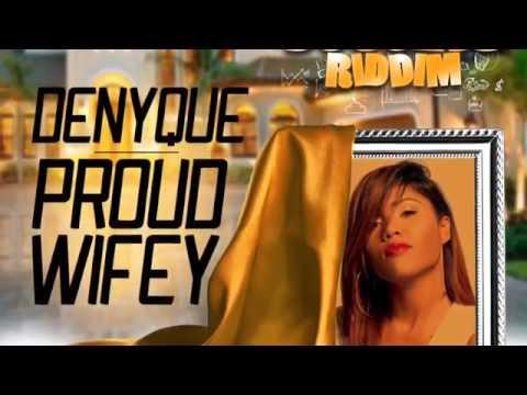 Denyque - Proud Wifey (Official Audio) | Prod. Good Good | Success Riddim | 21st Hapilos 2016