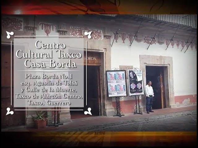 México es tu Museo  - Centro Cultural Taxco Casa Borda