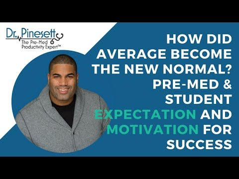 How Did Average Become The New Normal? Pre-Med and Student Expectation and Motivation for Success