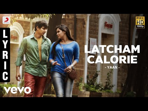 Yaan - Latcham Calorie Lyric | Harris Jayaraj | Jiiva