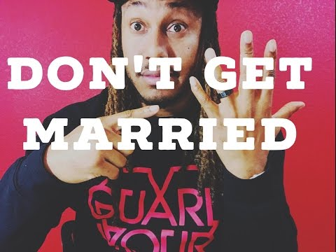 Relationships: Don't Get Married