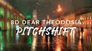 8D Dear Theodosia — Hamilton | PitchShift