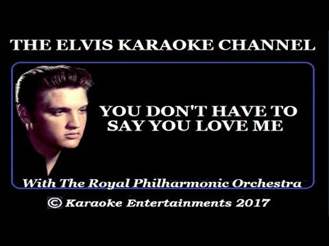 Elvis Karaoke You Don't Have To Say You Love Me Royal Philharmonic  Version