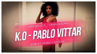 K.O - Pabllo Vittar (Coreografia)/ Ramana Borba