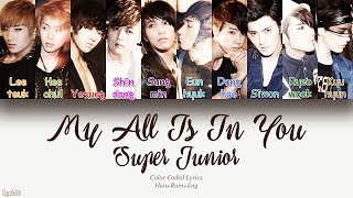 Super Junior (슈퍼주니어) – My All Is In You (사랑이 이렇게) (Color Coded Lyrics) [Han/Rom/Eng]
