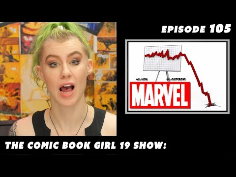 Controversy: I'm a part of the Marvel Comics Sales Slump* ►Episode 105: The Comic Book Girl 19 Show
