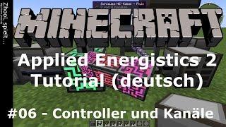 Minecraft - Applied Energistics 2 - Tutorial #06 - Controller und Kanäle [deutsch / german]